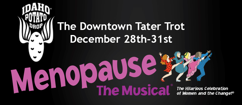 Downtown Tater Trot Nampa Civic Center Menopause The